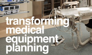 Transforming Medical Equipment Planning